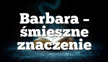 Barbara – śmieszne znaczenie