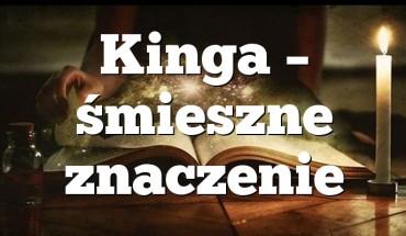 Kinga – śmieszne znaczenie