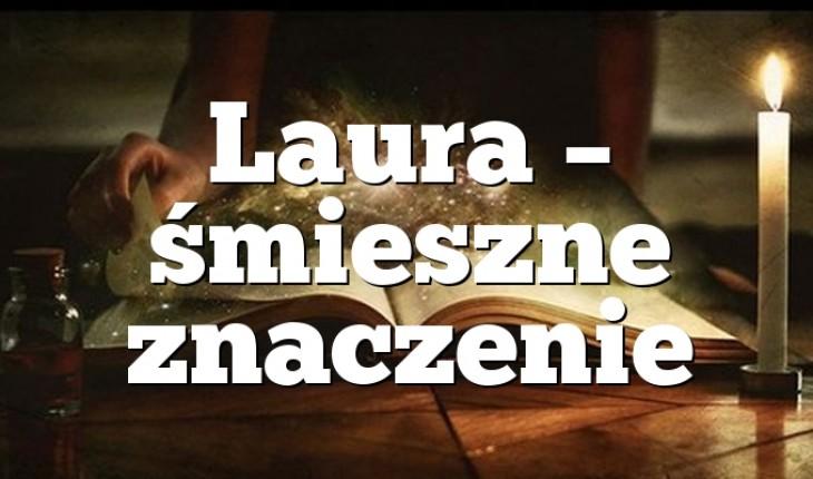 Laura – śmieszne znaczenie