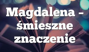 Magdalena – śmieszne znaczenie