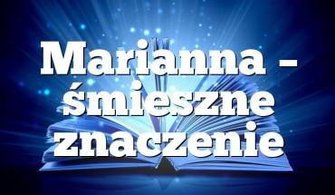 Marianna – śmieszne znaczenie
