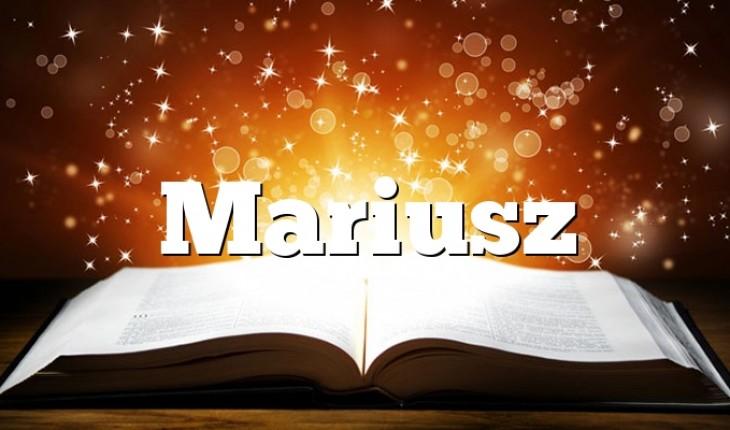 Mariusz Zdrobnienia I Znaczenie Imienia Mariusz